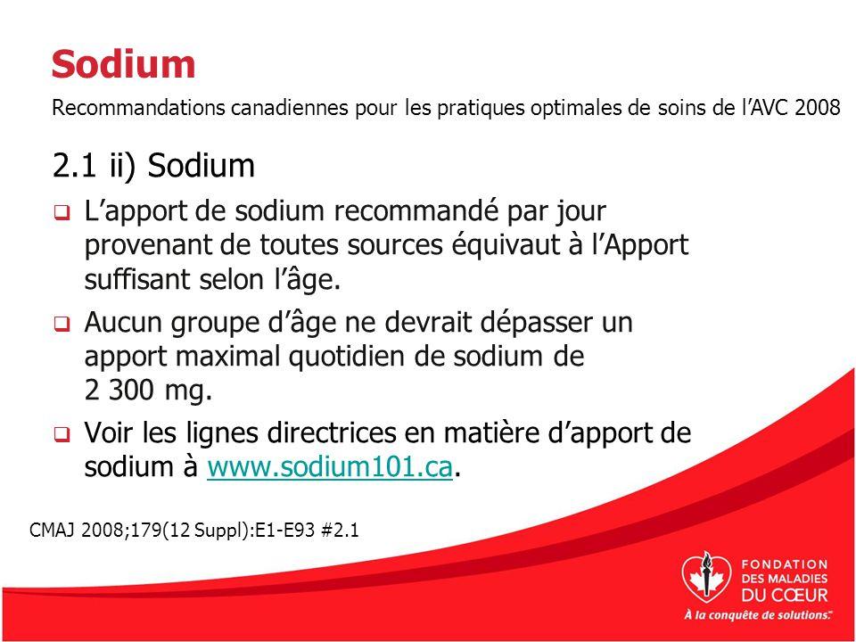 Sodium 2.1 ii) Sodium Lapport de sodium recommandé par jour provenant de toutes sources équivaut à lApport suffisant selon lâge. Aucun groupe dâge ne
