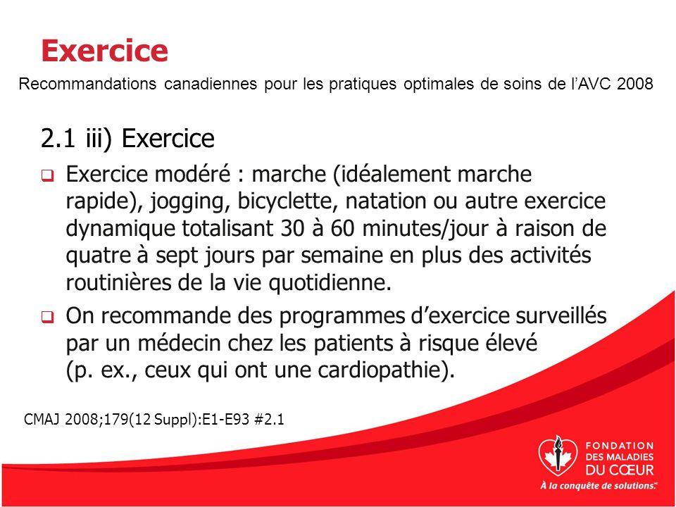 Exercice 2.1 iii) Exercice Exercice modéré : marche (idéalement marche rapide), jogging, bicyclette, natation ou autre exercice dynamique totalisant 3