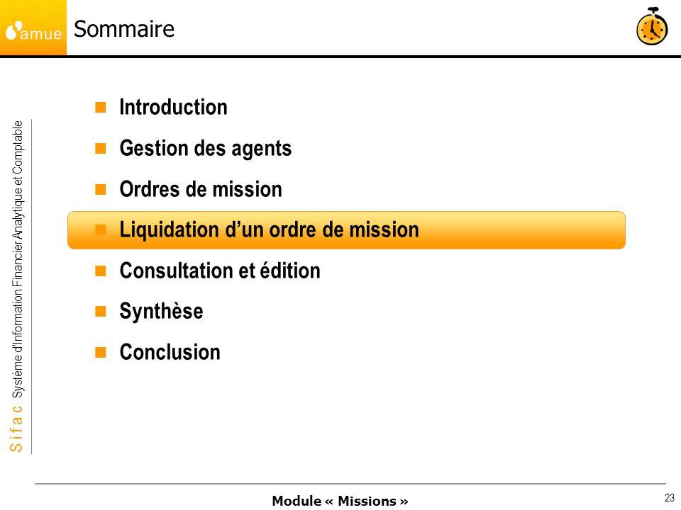 Module « Missions » S i f a c Système dInformation Financier Analytique et Comptable 23 Sommaire Introduction Gestion des agents Ordres de mission Liq