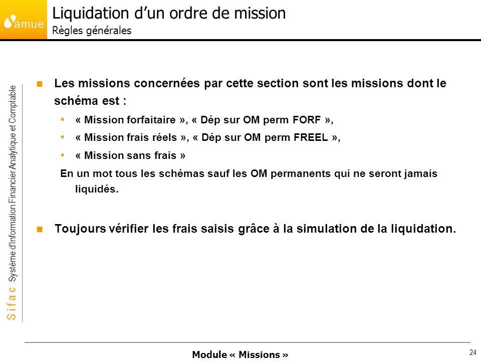 Module « Missions » S i f a c Système dInformation Financier Analytique et Comptable 24 Les missions concernées par cette section sont les missions do