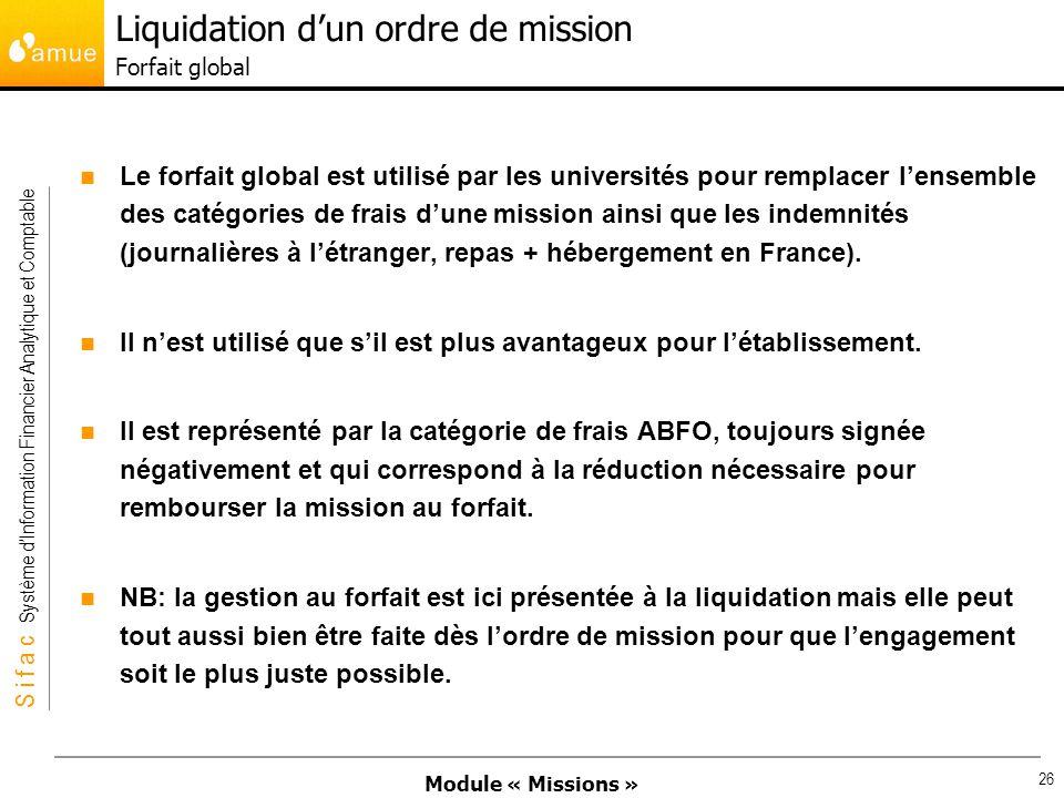 Module « Missions » S i f a c Système dInformation Financier Analytique et Comptable 26 Le forfait global est utilisé par les universités pour remplac