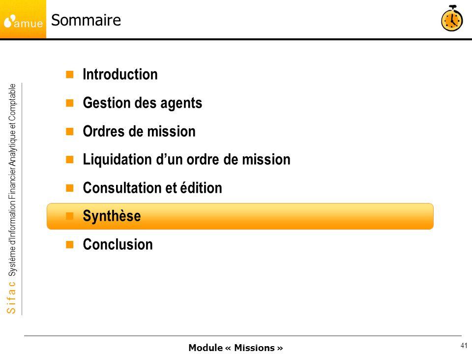 Module « Missions » S i f a c Système dInformation Financier Analytique et Comptable 41 Sommaire Introduction Gestion des agents Ordres de mission Liq