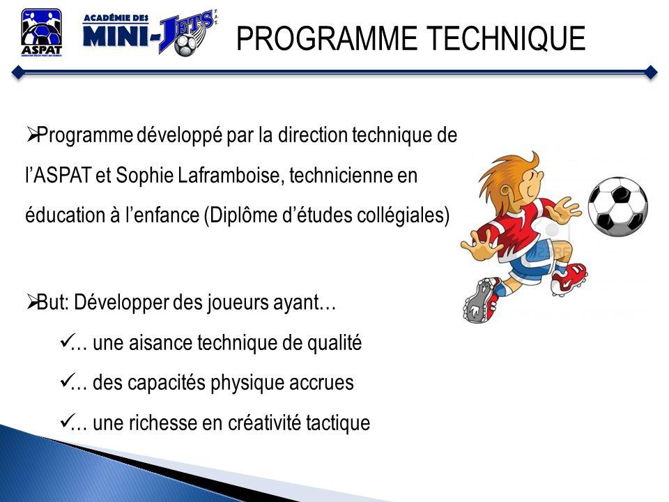 PROGRAMME TECHNIQUE Programme développé par la direction technique de lASPAT et Sophie Laframboise, technicienne en éducation à lenfance (Diplôme détu