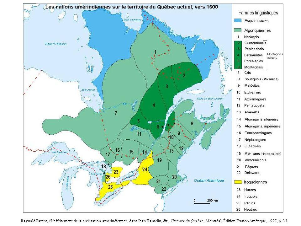 3 Raynald Parent, «L'effritement de la civilisation amérindienne», dans Jean Hamelin, dir., Histoire du Québec, Montréal, Édition France-Amérique, 197