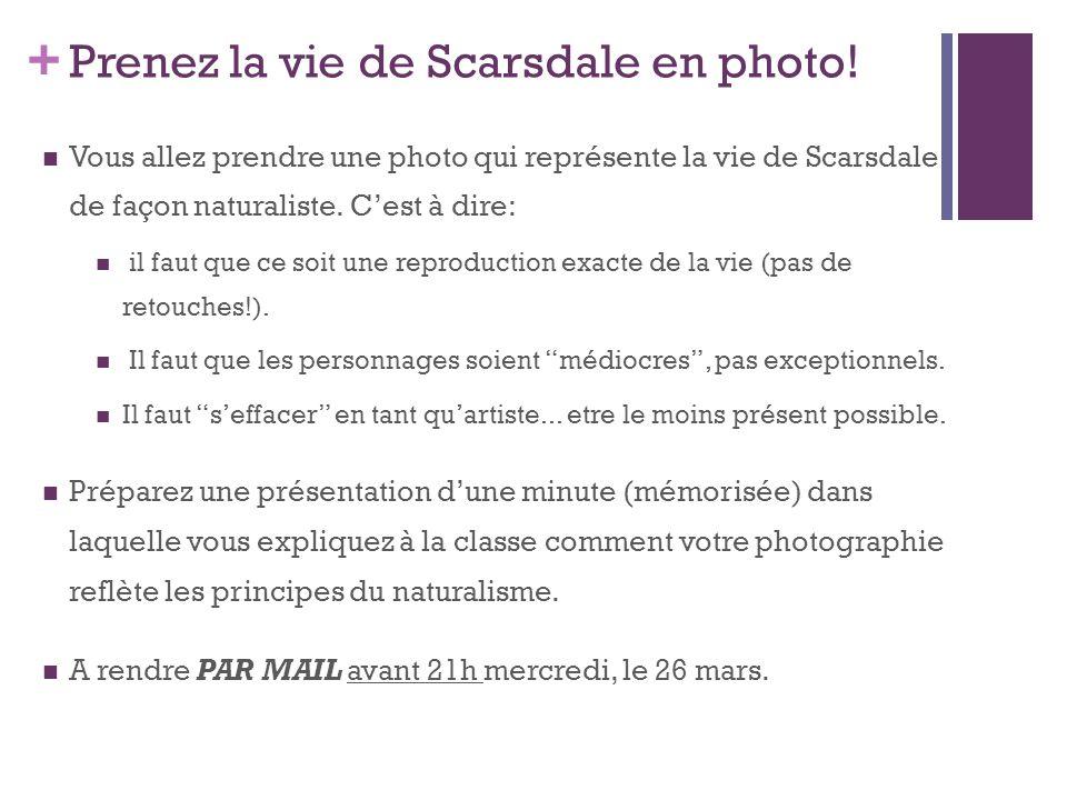 + Prenez la vie de Scarsdale en photo! Vous allez prendre une photo qui représente la vie de Scarsdale de façon naturaliste. Cest à dire: il faut que
