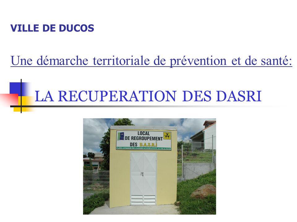 VILLE DE DUCOS Une démarche territoriale de prévention et de santé: LA RECUPERATION DES DASRI