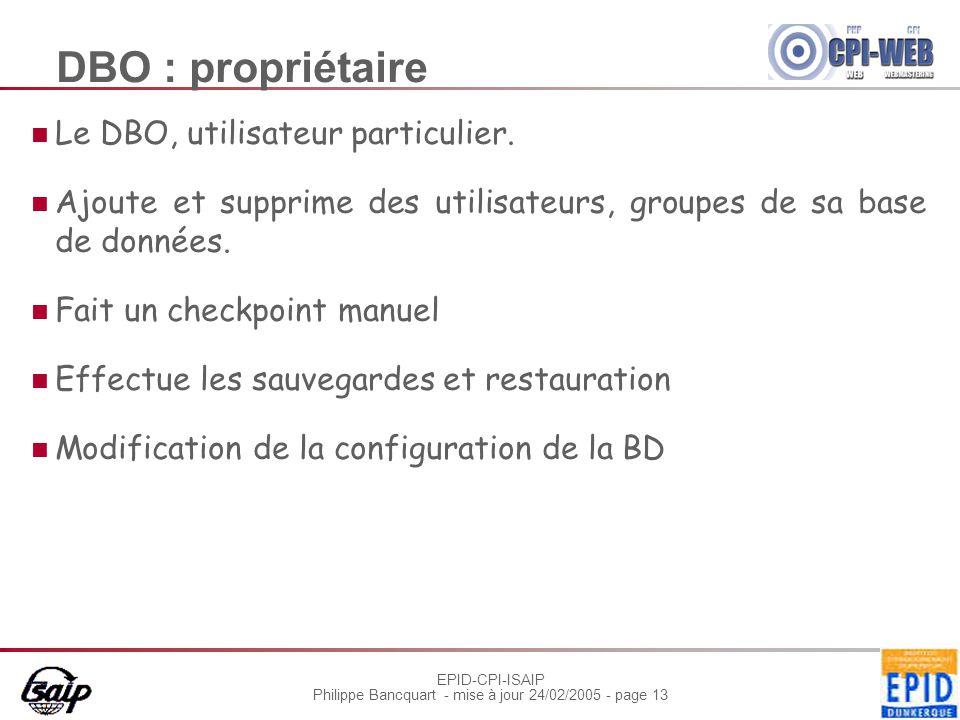 EPID-CPI-ISAIP Philippe Bancquart - mise à jour 24/02/2005 - page 13 DBO : propriétaire Le DBO, utilisateur particulier.