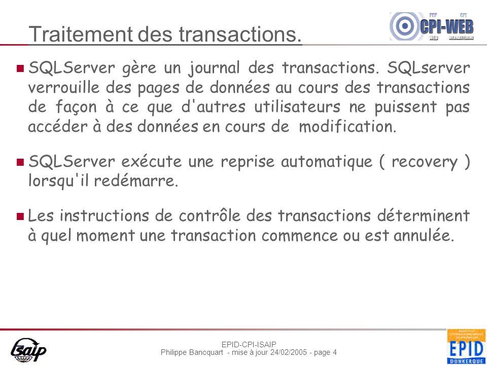 EPID-CPI-ISAIP Philippe Bancquart - mise à jour 24/02/2005 - page 4 Traitement des transactions.