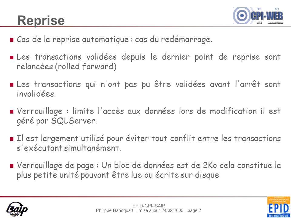 EPID-CPI-ISAIP Philippe Bancquart - mise à jour 24/02/2005 - page 7 Reprise Cas de la reprise automatique : cas du redémarrage.