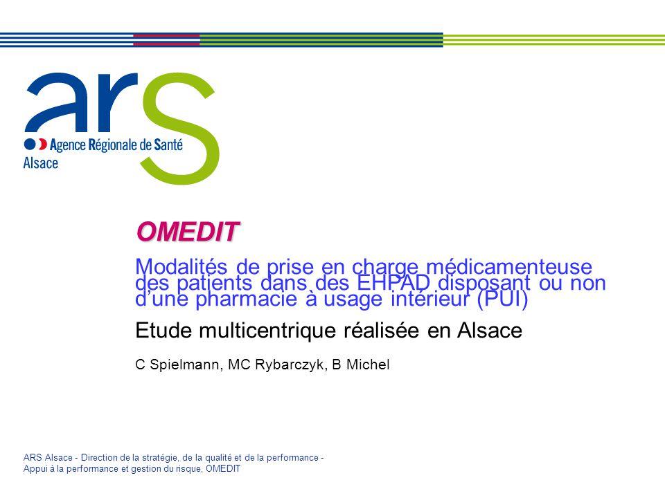 ARS Alsace - Direction - Pôle - Initiales de lagent - Date OMEDIT OMEDIT Modalités de prise en charge médicamenteuse des patients dans des EHPAD dispo