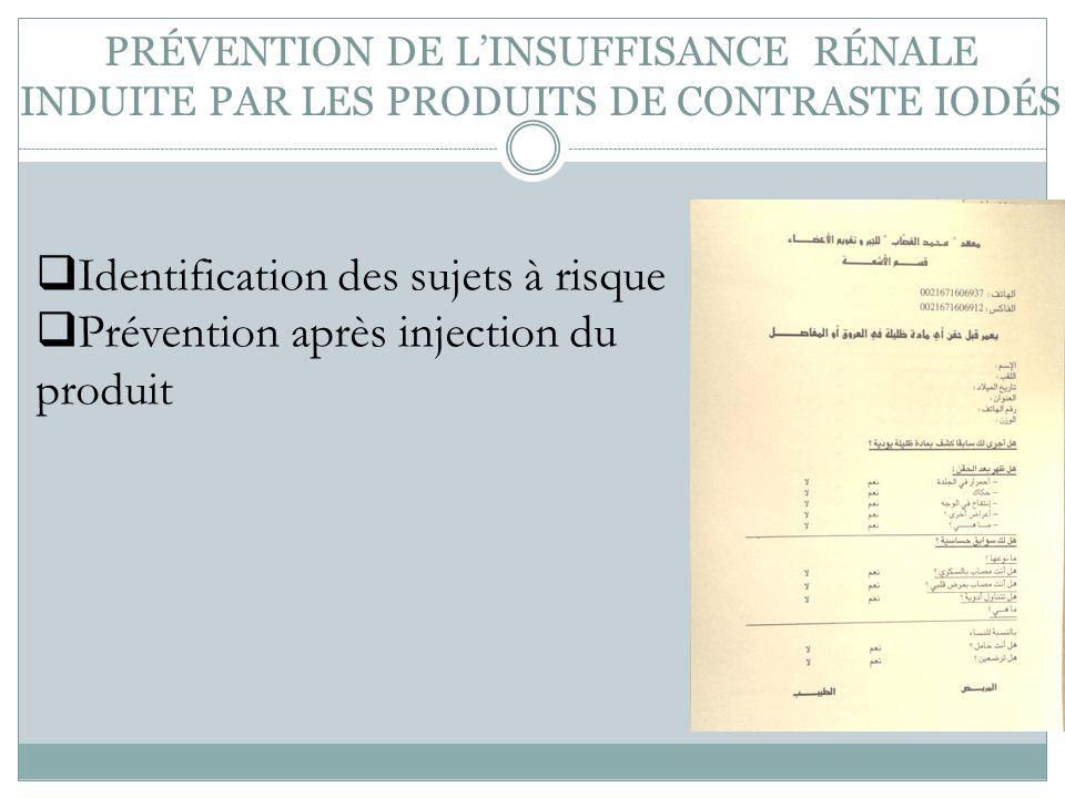 PRÉVENTION DE LINSUFFISANCE RÉNALE INDUITE PAR LES PRODUITS DE CONTRASTE IODÉS Identification des sujets à risque Prévention après injection du produi