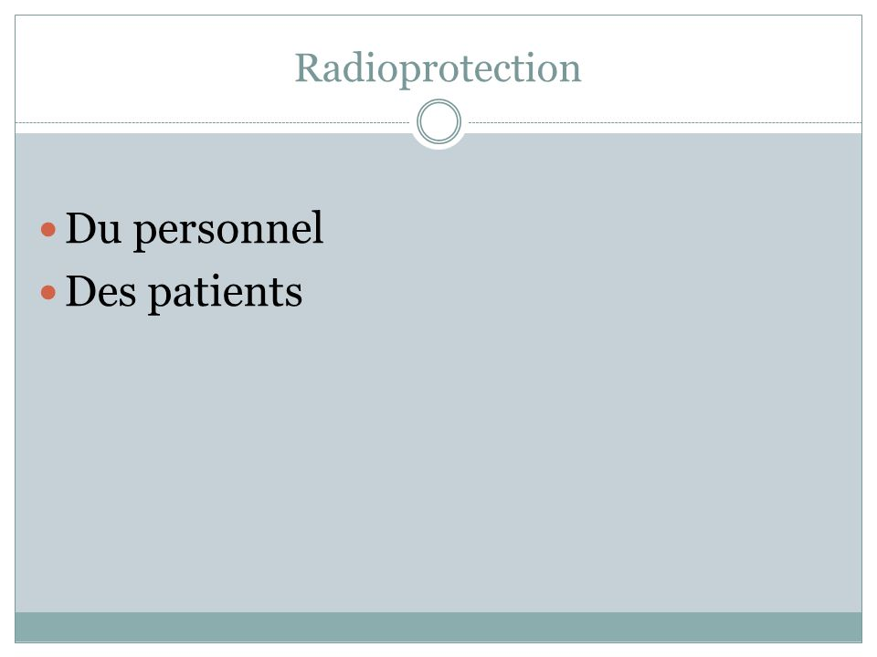 Radioprotection Du personnel Des patients