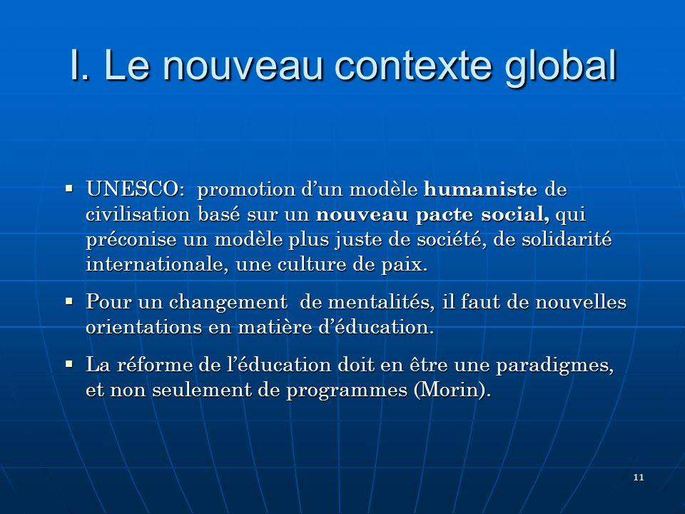 11 UNESCO: promotion dun modèle humaniste de civilisation basé sur un nouveau pacte social, qui préconise un modèle plus juste de société, de solidarité internationale, une culture de paix.