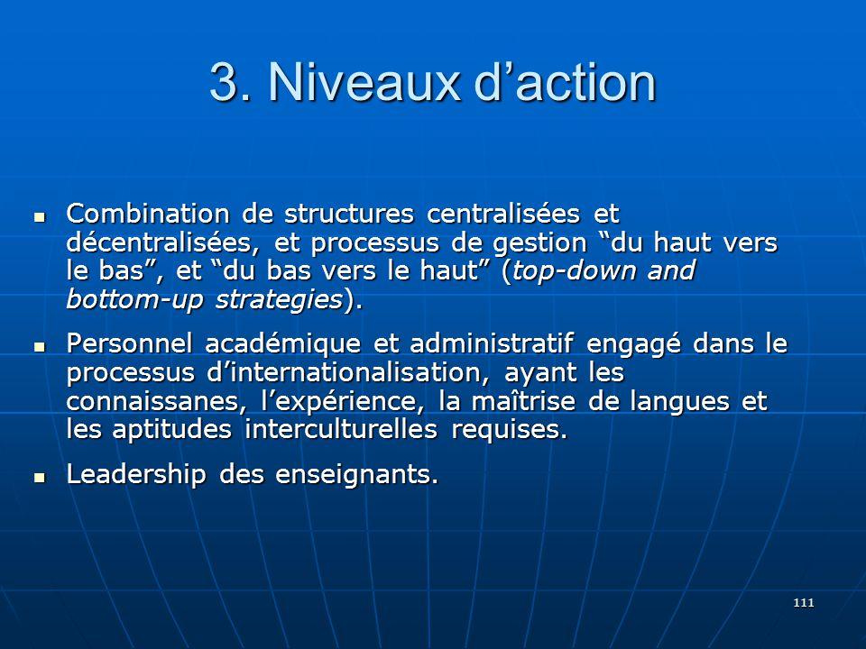 111 Combination de structures centralisées et décentralisées, et processus de gestion du haut vers le bas, et du bas vers le haut (top-down and bottom-up strategies).