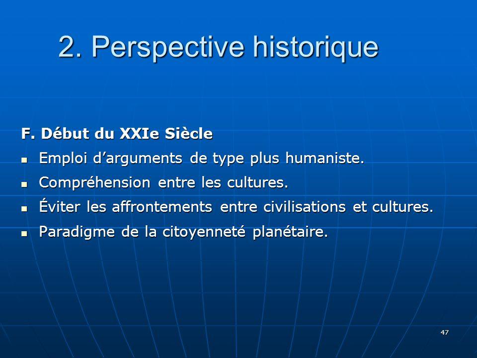 47 2.Perspective historique 2. Perspective historique F.