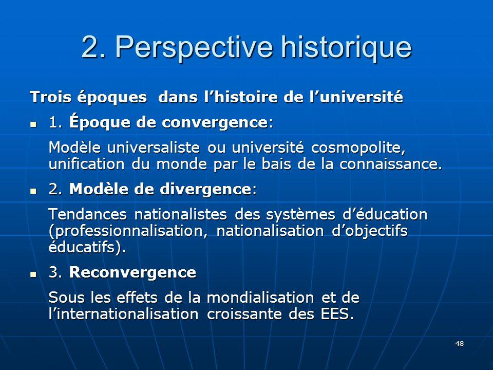 48 2.Perspective historique Trois époques dans lhistoire de luniversité 1.