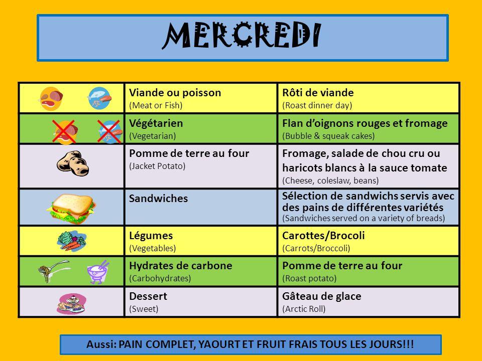 MERCREDI Viande ou poisson (Meat or Fish) Rôti de viande (Roast dinner day) Végétarien (Vegetarian) Flan doignons rouges et fromage (Bubble & squeak c