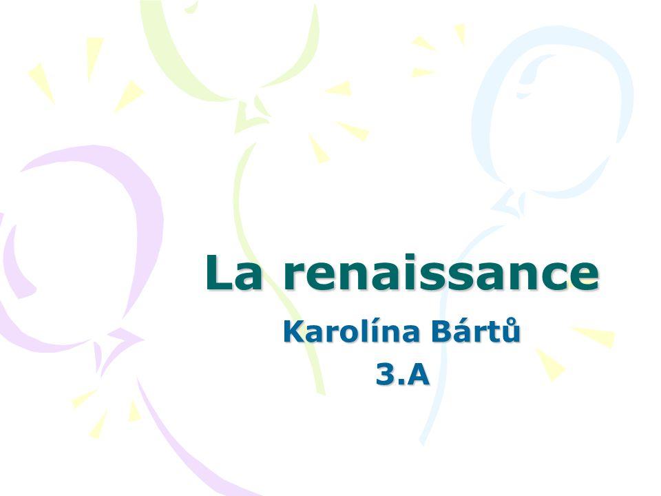 La renaissance Karolína Bártů 3.A