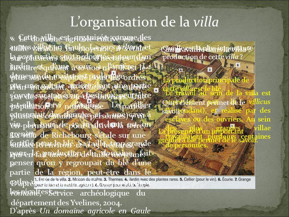 Lorganisation de la villa « Cette villa est organisée comme les autres villae en Gaule.