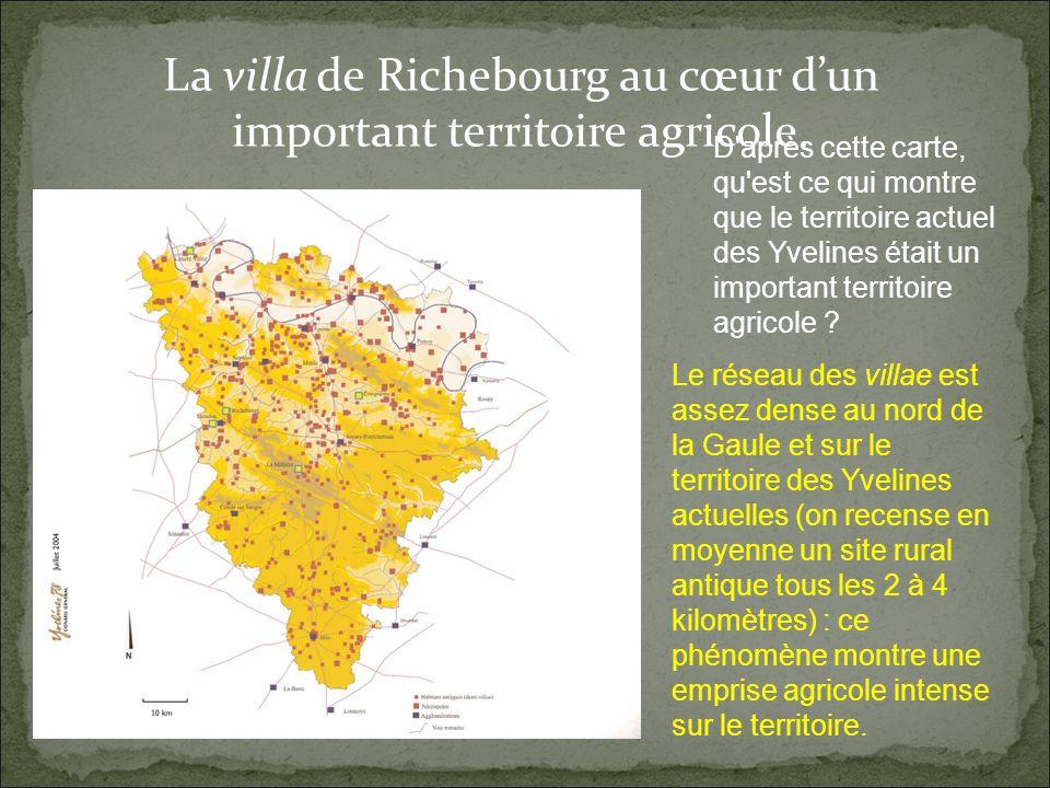 La villa de Richebourg au cœur dun important territoire agricole.