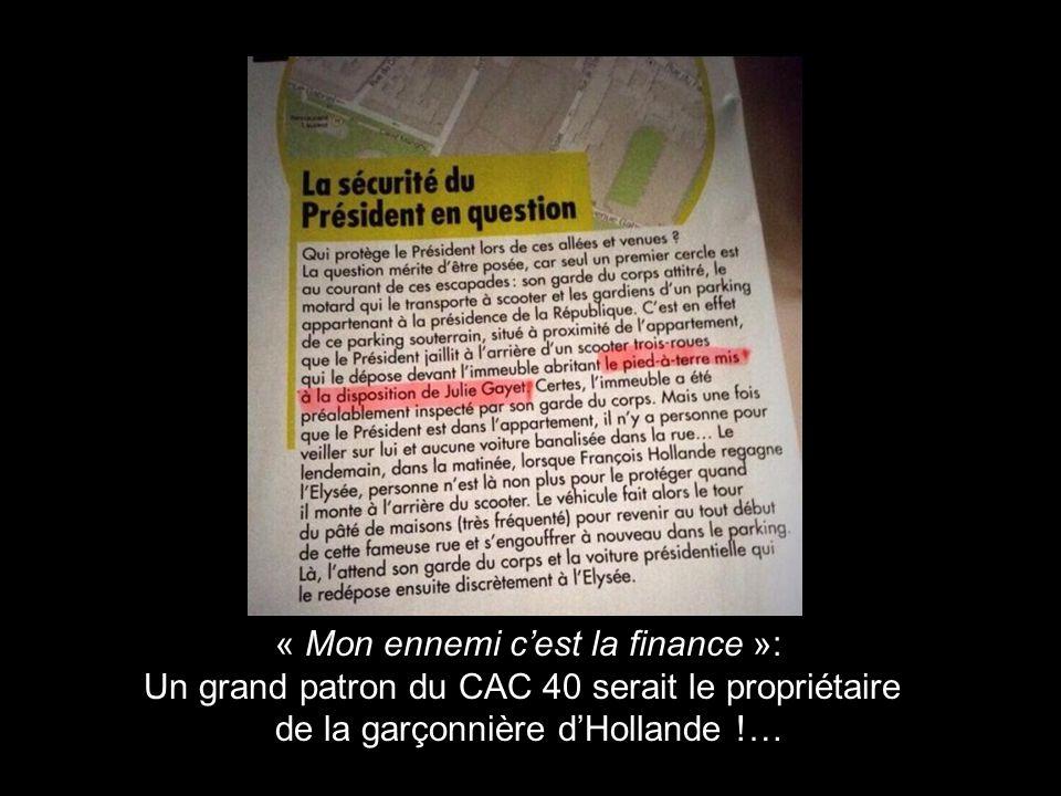 « Mon ennemi cest la finance »: Un grand patron du CAC 40 serait le propriétaire de la garçonnière dHollande !…
