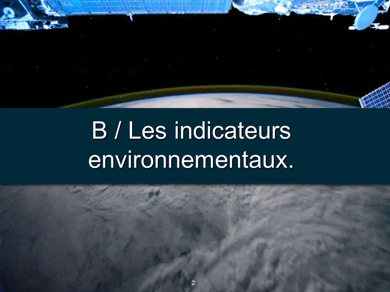 2 2 B / Les indicateurs environnementaux.