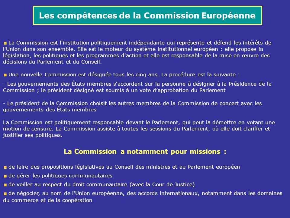 La Commission est l'institution politiquement indépendante qui représente et défend les intérêts de l'Union dans son ensemble. Elle est le moteur du s