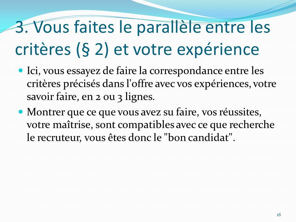3. Vous faites le parallèle entre les critères (§ 2) et votre expérience Ici, vous essayez de faire la correspondance entre les critères précisés dans