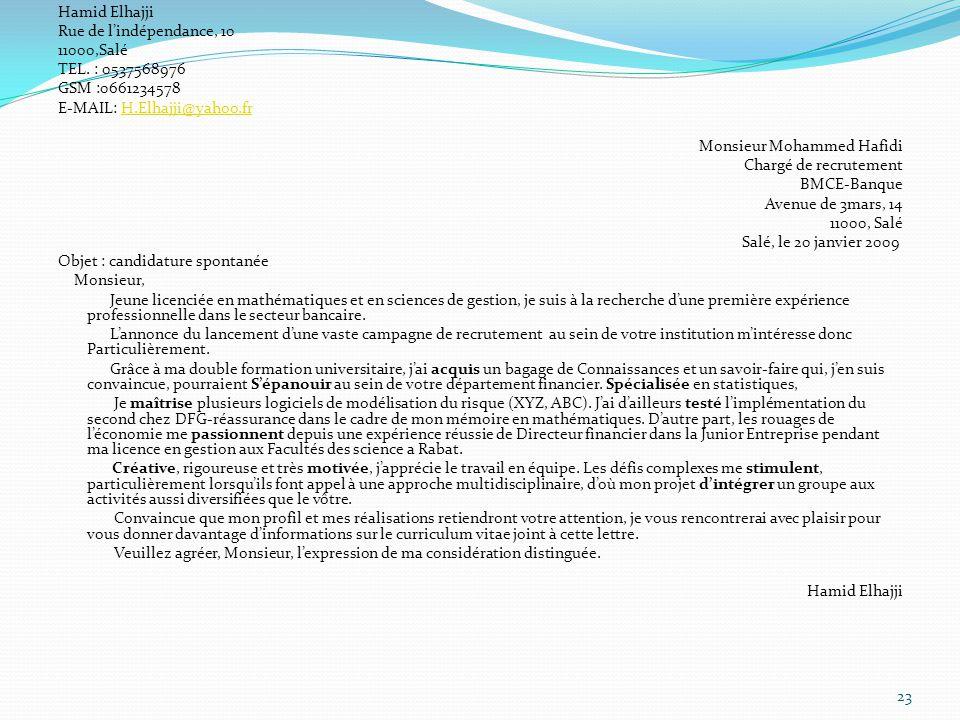 Hamid Elhajji Rue de lindépendance, 10 11000,Salé TEL. : 0537568976 GSM :0661234578 E-MAIL: H.Elhajji@yahoo.frH.Elhajji@yahoo.fr Monsieur Mohammed Haf