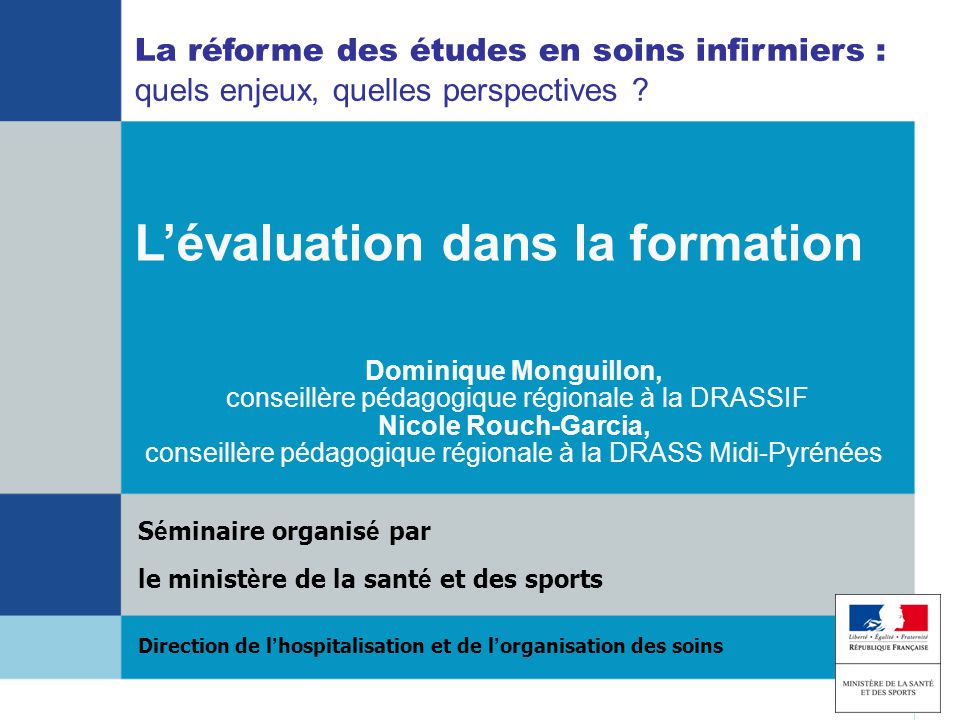 REFERENTIEL DE FORMATION INFIRMIERE 2009 ET DISPOSITIFS D EVALUATION ET DE VALIDATION ET