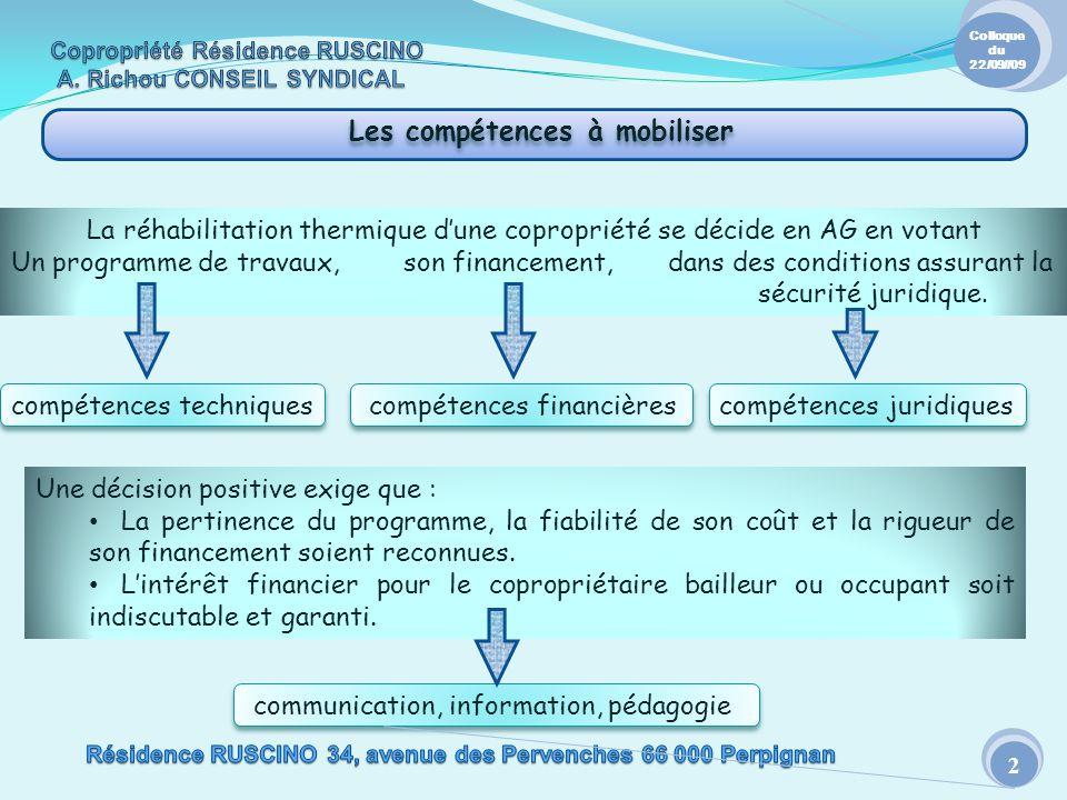 communication, information, pédagogie Les compétences à mobiliser Une décision positive exige que : La pertinence du programme, la fiabilité de son co
