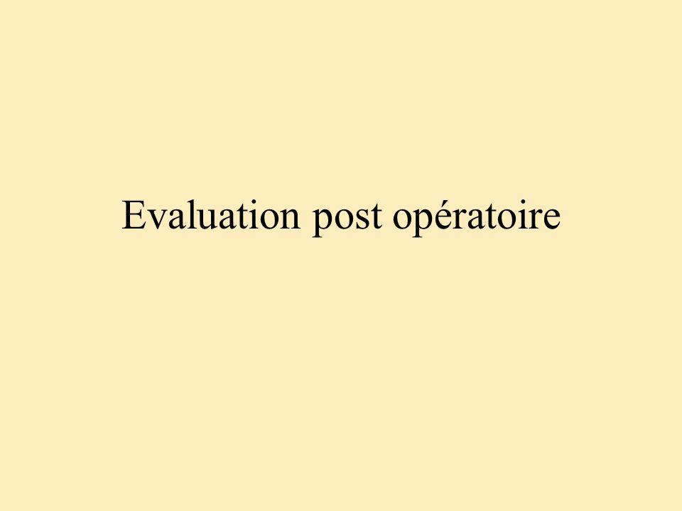 Evaluation post opératoire