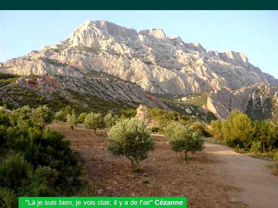 : Là je suis bien, je vois clair, il y a de l air Cézanne