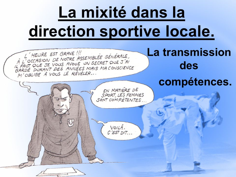 La mixité dans la direction sportive locale. La transmission des compétences.