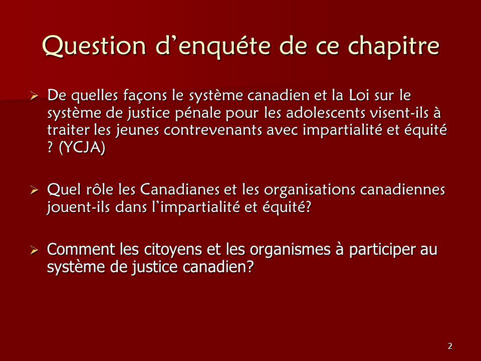 2 Question denquéte de ce chapitre De quelles façons le système canadien et la Loi sur le système de justice pénale pour les adolescents visent-ils à