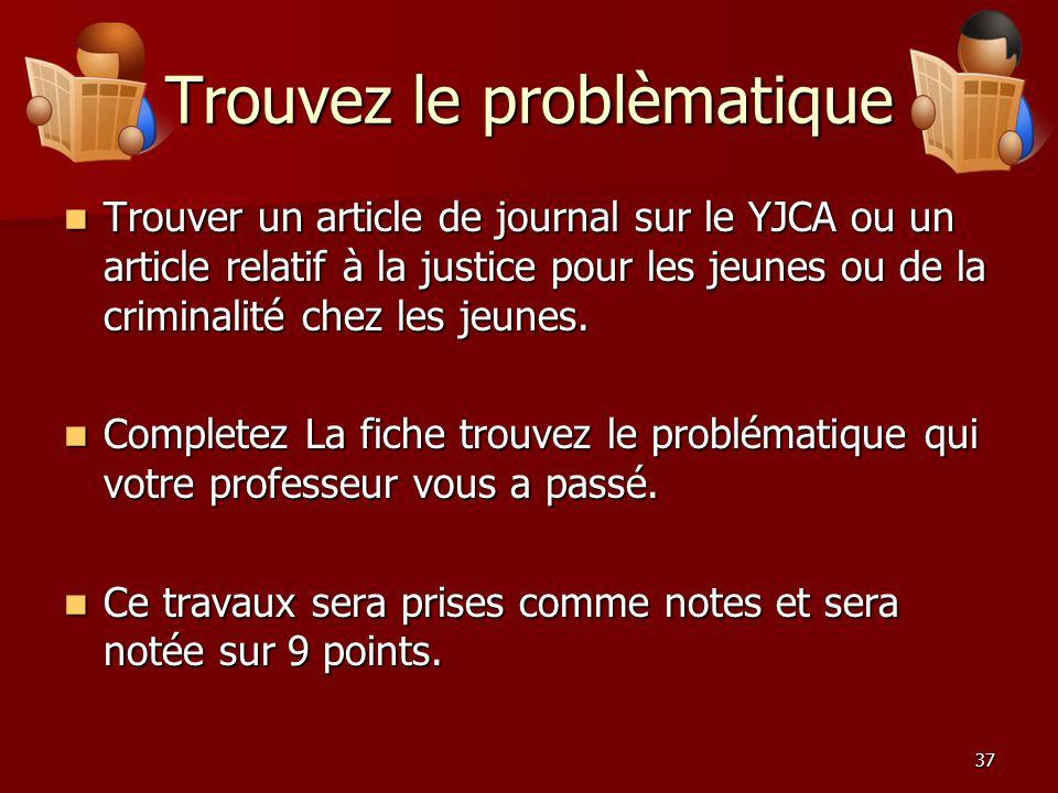 37 Trouvez le problèmatique Trouver un article de journal sur le YJCA ou un article relatif à la justice pour les jeunes ou de la criminalité chez les