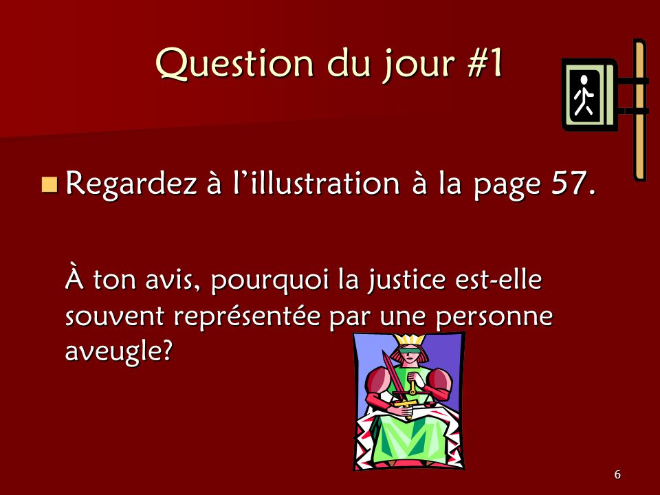 6 Question du jour #1 Regardez à lillustration à la page 57.