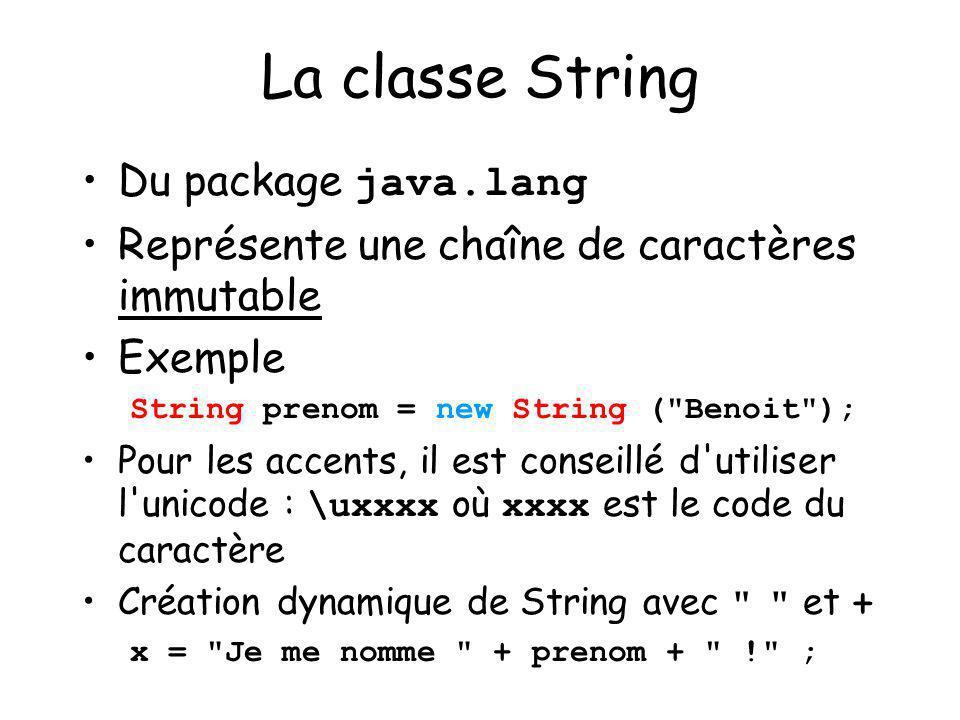 19 La classe String Du package java.lang Représente une chaîne de caractères immutable Exemple String prenom = new String (