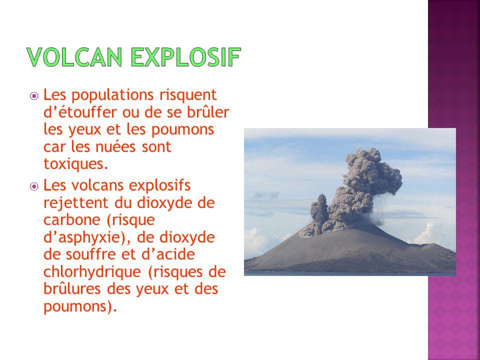 Les populations risquent détouffer ou de se brûler les yeux et les poumons car les nuées sont toxiques.