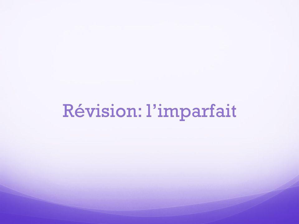 Révision: limparfait