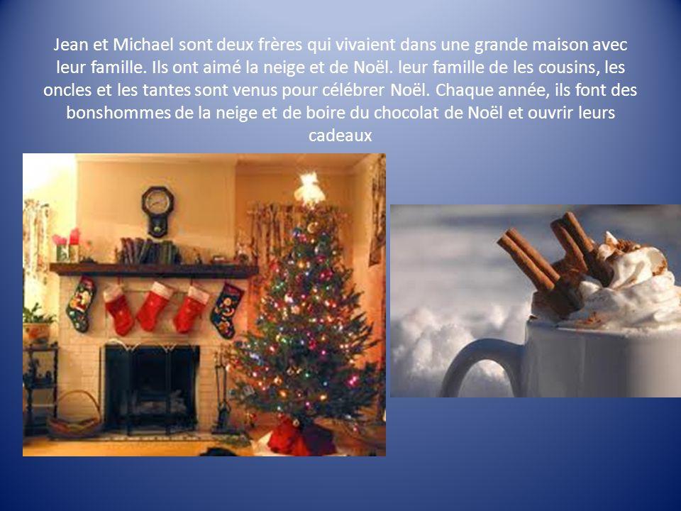Jean et Michael sont deux frères qui vivaient dans une grande maison avec leur famille.