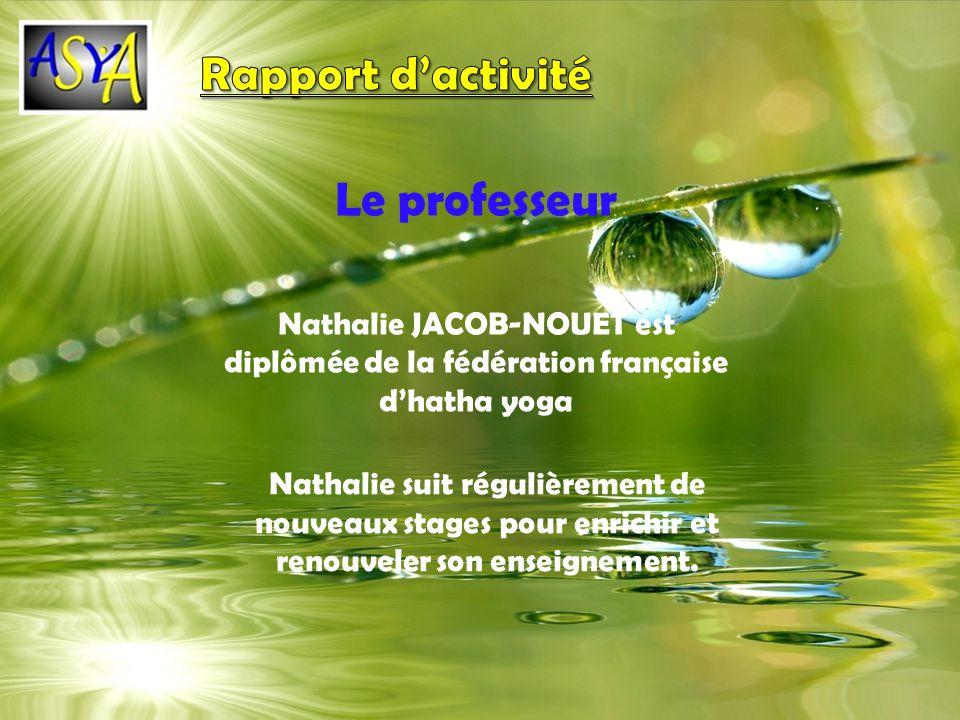 Le professeur Nathalie JACOB-NOUET est diplômée de la fédération française dhatha yoga Nathalie suit régulièrement de nouveaux stages pour enrichir et renouveler son enseignement.