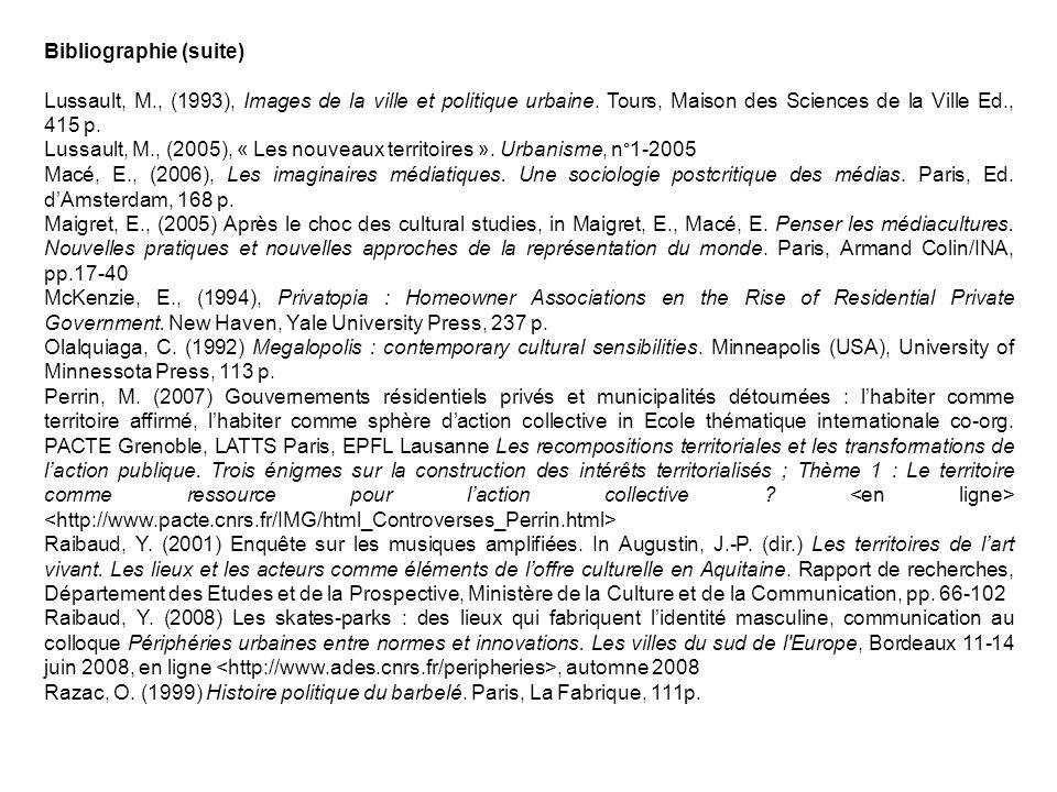 Bibliographie (suite) Lussault, M., (1993), Images de la ville et politique urbaine. Tours, Maison des Sciences de la Ville Ed., 415 p. Lussault, M.,