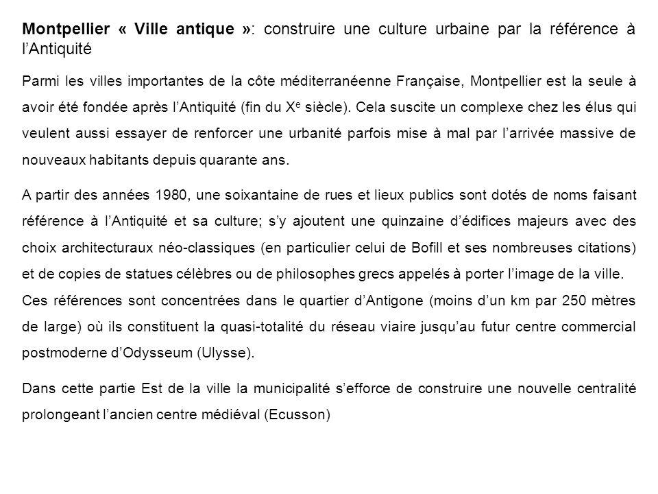 Montpellier « Ville antique »: construire une culture urbaine par la référence à lAntiquité Parmi les villes importantes de la côte méditerranéenne Fr
