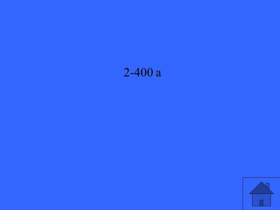 2-400 a