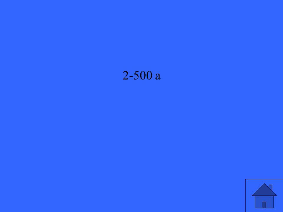 2-500 a