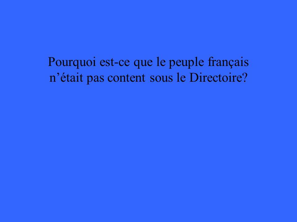 Pourquoi est-ce que le peuple français nétait pas content sous le Directoire?