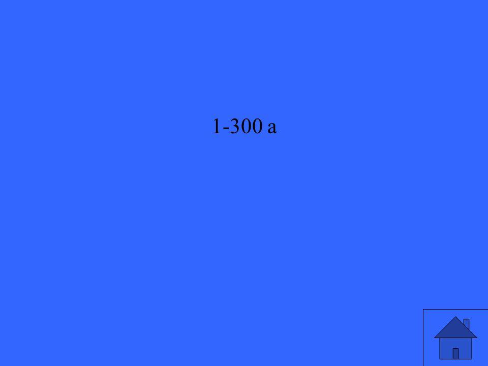 1-300 a