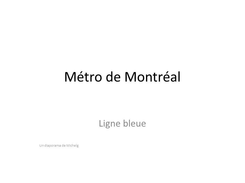 Métro de Montréal Ligne bleue Un diaporama de Michelg