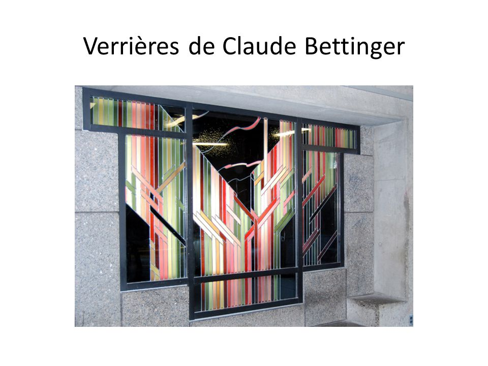 Verrières de Claude Bettinger